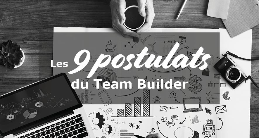 Les 9 postulats du Team Builder